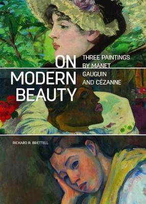 On Modern Beauty - Three Paintings by Manet, Gauguin, and Cezanne