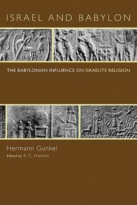 Israel and Babylon: The Babylonian Influence on Israelite Religion