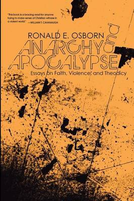 Anarchy and Apocalypse: Essays on Faith, Violence, and Theodicy