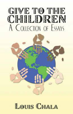 Give to the Children: A Collection of Essays