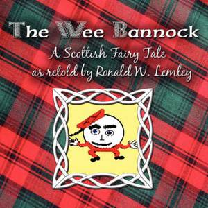The Wee Bannock: A Scottish Fairy Tale