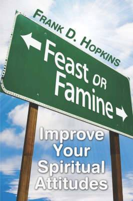 Feast or Famine: Improve Your Spiritual Attitudes