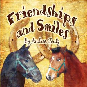 Friendships and Smiles