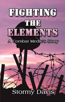 Fighting the Elements: A Combat Medic's Story