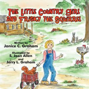 The Little Country Girl and Frisky the Squirrel