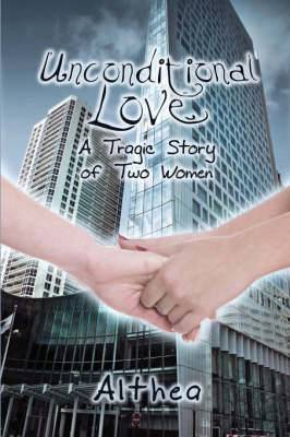 Unconditional Love: A Tragic Story of Two Women