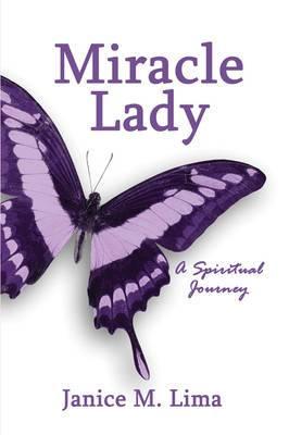 Miracle Lady: A Spiritual Memoir