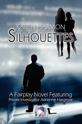 Silhouettes: A Fairplay Novel Featuring Private Investigator Adrienne Hargrove