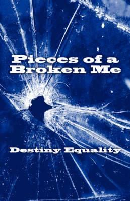 Pieces of a Broken Me