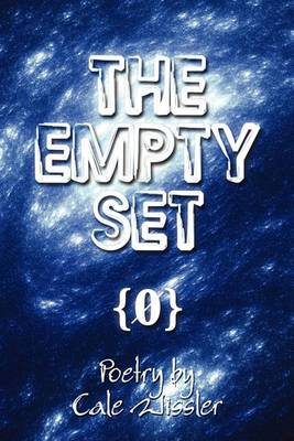 The Empty Set: Poetry by Cale Wissler