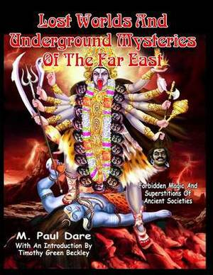 Lost Worlds and Underground Mysteries of the Far East