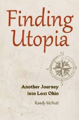 Finding Utopia: Another Journey into Lost Ohio