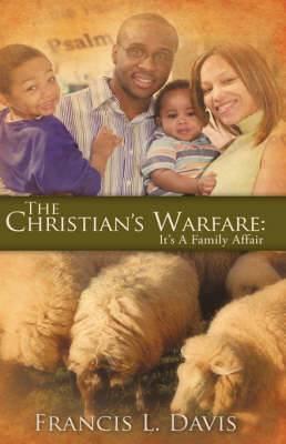 The Christian's Warfare: It's a Family Affair