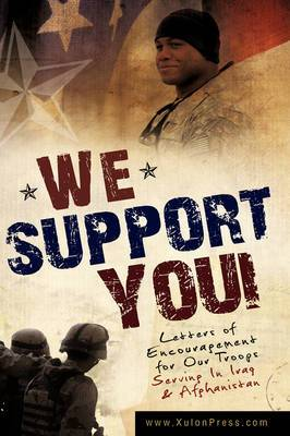 We Support You-Letters of Encouragement for Our Troops Serving in Iraq and Afghanistan