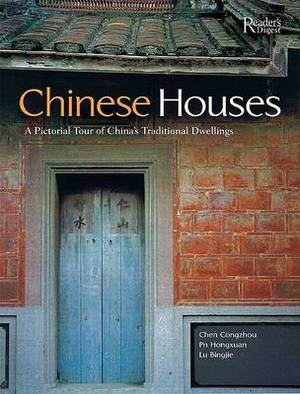 Chinese Houses: A Pictorial Tour of China's Traditional Dwellings