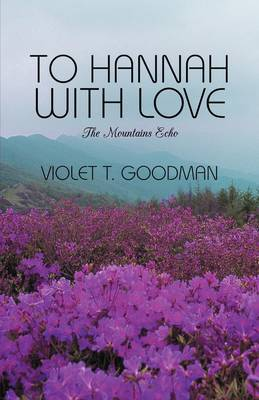 To Hannah with Love: The Mountains Echo