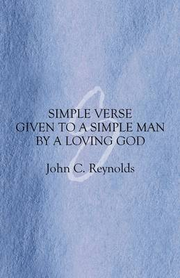 Simple Verse Given to a Simple Man by a Loving God