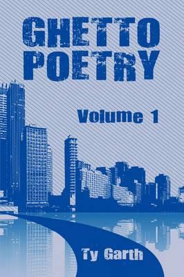 Ghetto Poetry: Volume 1
