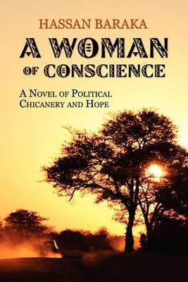 A Woman of Conscience: A Novel of Political Chicanery and Hope