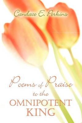 Poems of Praise to the Omnipotent King