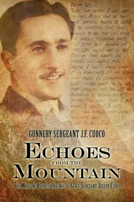 Echoes from the Mountain: The Wartime Correspondence of Staff Sergeant Joseph Cuoco