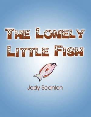 The Lonely Little Fish