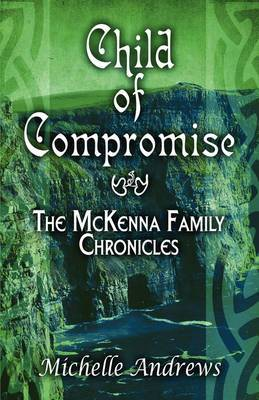 Child of Compromise: The McKenna Family Chronicles