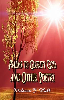 Psalms to Glorify God and Other Poetry
