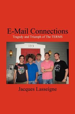 E-mail Connections: Tragedy and Triumph of the Terms