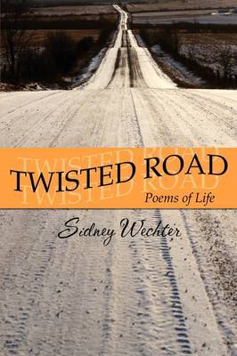 Twisted Road: Poems of Life