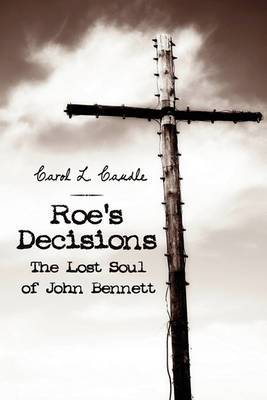 Roe's Decisions: The Lost Soul of John Bennett