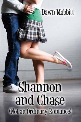Shannon and Chase: (Not an Ordinary Romance)