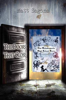 The Doors That Close: Our Melodramatic High-School Story