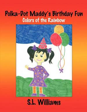 Polka-Dot Maddy's Birthday Fun: Colors of the Rainbow