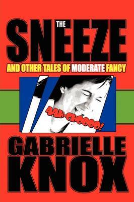 The Sneeze and Other Tales of Moderate Fancy
