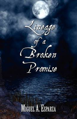 Lineage of a Broken Promise