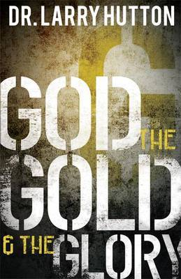God, the Gold, and the Glory: Glorifying God Through Personal Increase
