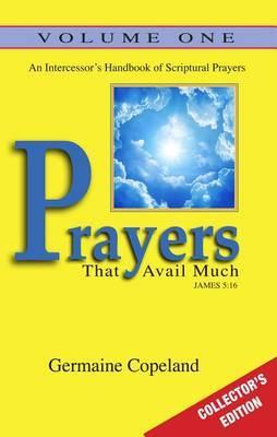 Prayers That Avail Much, Volume 1