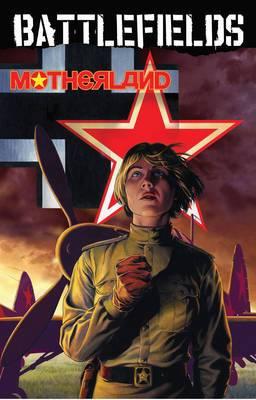 Garth Ennis' Battlefields: Volume 6: Motherland