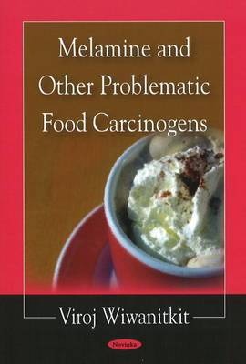 Melamine & Other Problematic Food Carcinogens