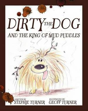 Dirty the Dog and the King of Mud Puddles