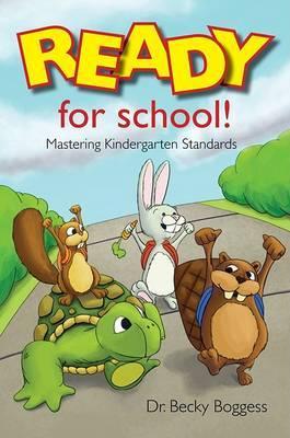 Ready for School!: Mastering Kindergarten Standards