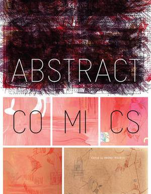 Abstract Comics: The Anthology 1958-2008