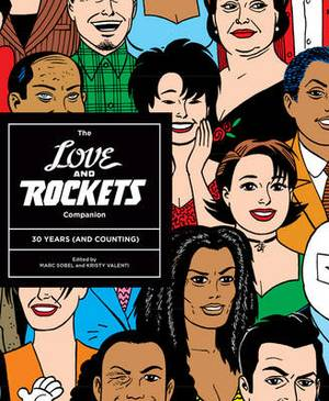 The Love and Rockets Companion: 30 Years (and Counting): 30 Years (and Counting)