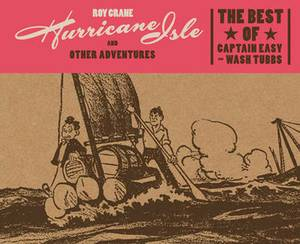 Hurricane Isle and Other Adventures: The Best of Captain Easy and Wash Tubbs
