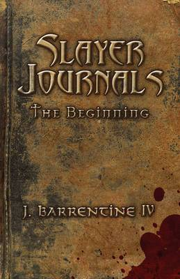 Slayer Journals: The Beginning