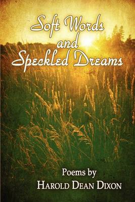 Soft Words and Speckled Dreams