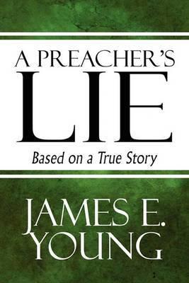 A Preacher's Lie: Based on a True Story