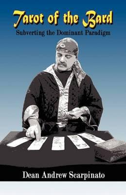 Tarot of the Bard: Subverting the Dominant Paradigm