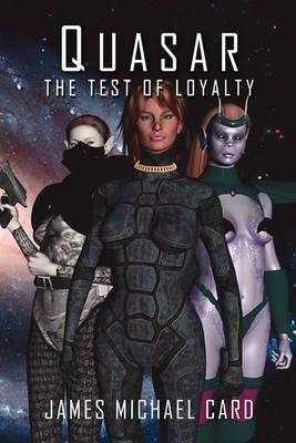 Quasar: The Test of Loyalty